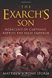 The Exarch's Son: Heraclius of Carthage Battles the False Emperor