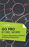 A Joosr Guide to... Go Pro by Eric Worre: 7 Steps to Becoming a Network Marketing Professional (English Edition)
