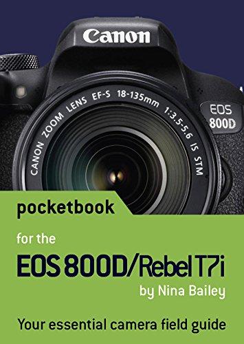 Canon EOS 800D / Rebel T7i Pocketbook: camera field guide