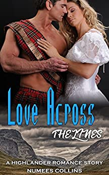 Love Across the Lines: A Highlander Romance Story by [Numees Collins]