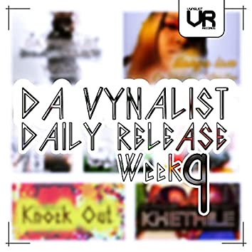 Da Vynalist Daily Release: Week 9