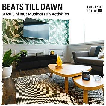 Beats Till Dawn - 2020 Chillout Musical Fun Activities