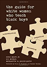 The Guide for White Women Who Teach Black Boys