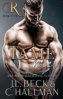 Tame Me: A Mafia Romance (The Rossi Crime Family Book 4) by [C. Hallman, J.L. Beck]