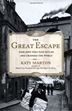The Great Escape: Nine Jews Who Fled Hitler and Changed the World