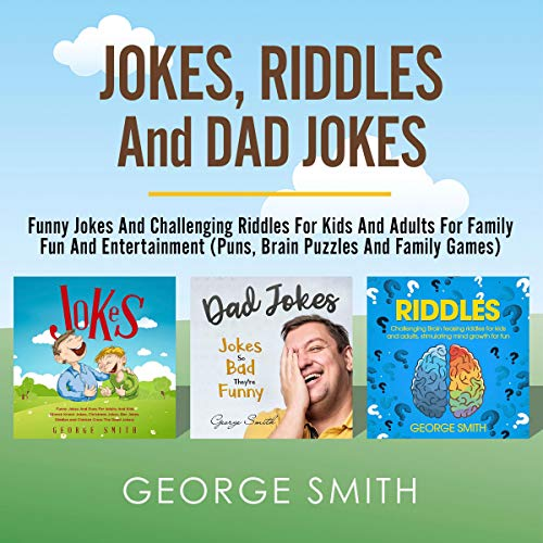 Jokes, Riddles and Dad Jokes: Funny Jokes and Challenging Riddles for Kids and Adults for Family Fun and Entertainment (Puns, Brain Puzzles And Family Games) audiobook cover art