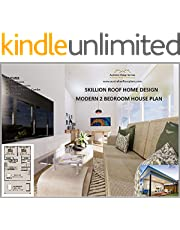 Modern 2 Bedroom House Plan 82.4 / Skillion Roof Home Design / house plan under 1000 sq ft: This is our full architectural set of concept plans (English Edition)