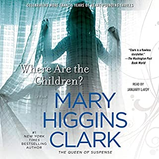 Where Are the Children?                   By:                                                                                                                                 Mary Higgins Clark                               Narrated by:                                                                                                                                 January LaVoy                      Length: 6 hrs and 5 mins     129 ratings     Overall 4.6