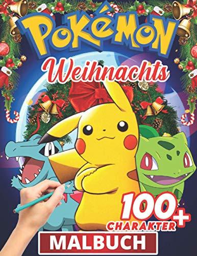 Pokemon Malbuch weihnachten: Lustige Malbücher für Kinder von Malbuch für Kinder im Alter von 4-6, 6-8, 8-12! +100 Anti-Stress-Zeichnungen für Kinder, ... Aktivitäten für Kinder - Malbuch für Kinder
