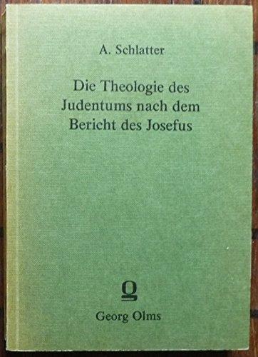 Die Theologie des Judentums nach dem Bericht des Josefus