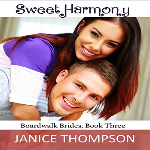 Sweet Harmony     Boardwalk Brides, Book 3              By:                                                                                                                                 Janice Thompson                               Narrated by:                                                                                                                                 Beth Kesler                      Length: 5 hrs and 9 mins     6 ratings     Overall 5.0