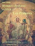 Hymnes chrétiens oubliés: Les Psaumes (BOOKS ON DEMAND)