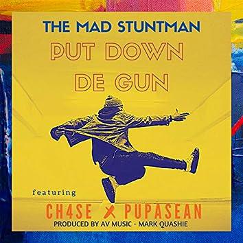 Put Down de Gun (feat. Ch4se & Pupa Sean)