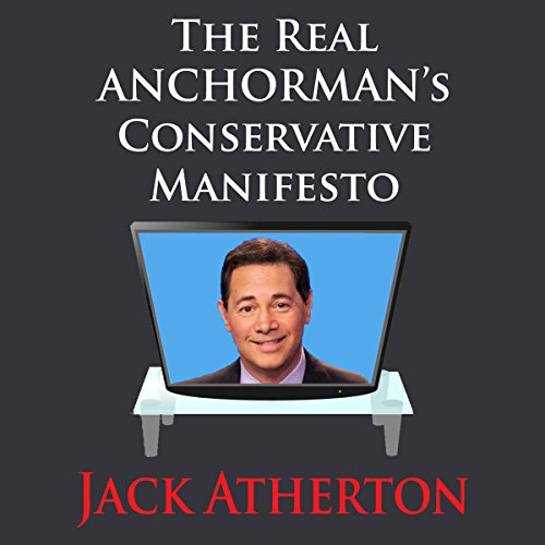 The Real Anchorman's Conservative Manifesto audiobook cover art