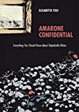 Amarone Confidential: Everything You Should Know About Valpolicella Wines (English Edition)