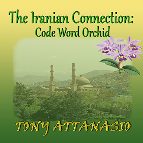 The Iranian Connection: Code Word Orchid audiobook cover art