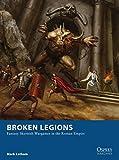 broken legions: fantasy skirmish wargames in the roman empire (osprey wargames book 15) (english edition)