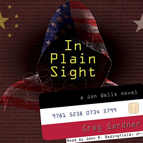 In Plain Sight     A Jon Wells Novel              By:                                                                                                                                 Greg Gardner                               Narrated by:                                                                                                                                 John R. Bedingfield Jr.                      Length: 8 hrs and 18 mins     4 ratings     Overall 4.0
