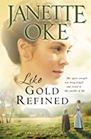 Like Gold Refined (A Prairie Legacy, Book 4) (Volume 4) by Janette Oke(2008-08-01)