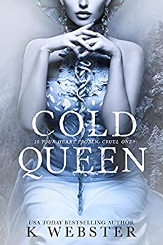 Cold Queen by [K Webster]