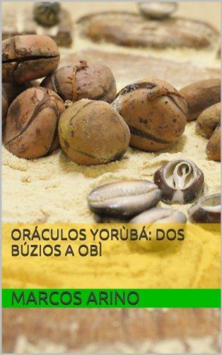 Oráculos Yorùbá: dos Búzios a Obì: Segunda Edição