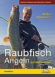 Raubfisch-Angeln auf Holländisch: Inklusive Hollands beste Raubfisch-Reviere