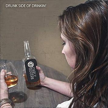Drunk Side of Drinkin'