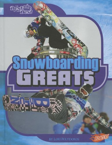 Snowboarding Greats (The Best of the Best)