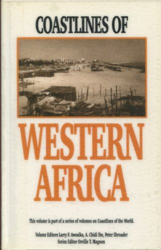 Coastlines of Western Africa: Papers Presented at Coastal Zone '93 Held in New Orleans, Louisiana July 19-23, 2000 (Coastlines of the World)
