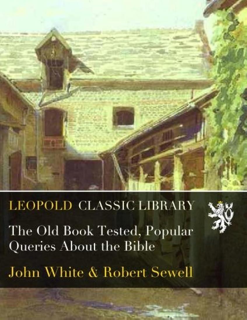 予測子推測生態学The Old Book Tested, Popular Queries About the Bible