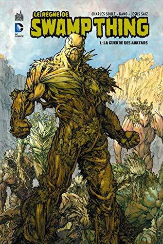 Swamp Thing (Le Règne de) Tome 1