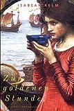 Zur goldenen Stunde - Band 2: Historischer Roman (Neuauflage) (Stunden-Reihe, Band 2)