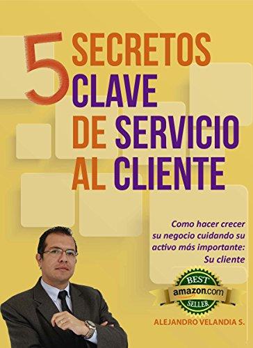 5 Secretos Clave de Servicio al Cliente