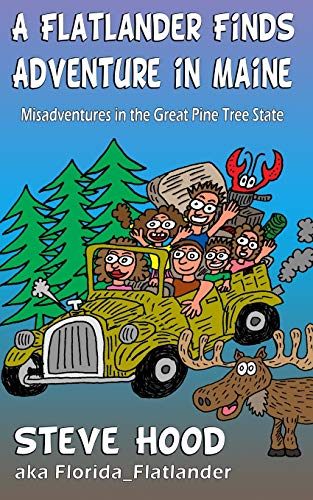 A Flatlander Finds Adventure in Maine: Mis-Adventures in the Great Pine Tree State