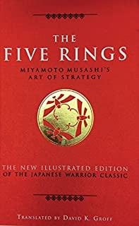 The Five Rings: Miyamoto Musashi's Art of Strategy