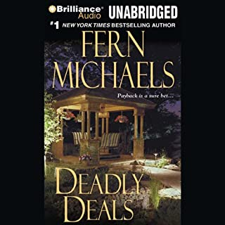 Deadly Deals     Revenge of the Sisterhood #16              Written by:                                                                                                                                 Fern Michaels                               Narrated by:                                                                                                                                 Laural Merlington                      Length: 6 hrs and 40 mins     Not rated yet     Overall 0.0