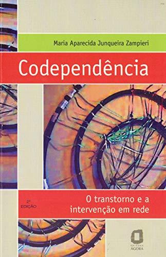 Codependência: o transtorno e a intervenção em rede