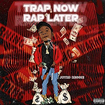 Trap Now Rap Later Ep.