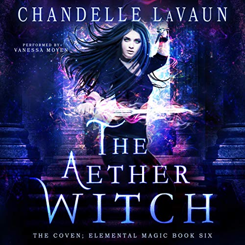 The Aether Witch: The Coven: Elemental Magic Book Six
