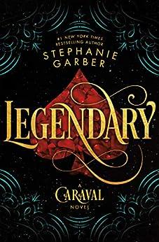 Legendary: A Caraval Novel (English Edition) par [Stephanie Garber]