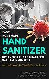 EASY HOMEMADE HAND SANITIZER: DIY Antiviral and Antibacterial Natural Hand Gels