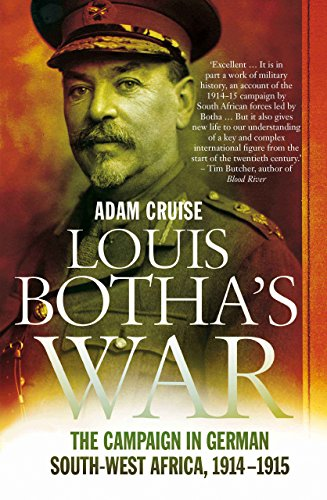Louis Botha's War: The Campaign in German South-West Africa, 1914–1915 (English Edition)