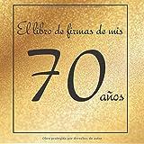 El libro de firmas de mis 70 años: ¡Feliz cumpleaños!