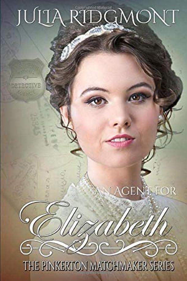 貧困麺検体An Agent for Elizabeth (The Pinkerton Matchmaker)