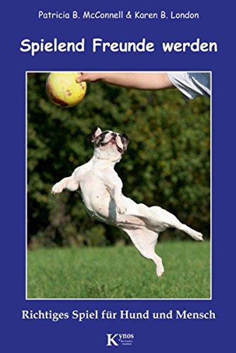Spielend Freunde werden: Richtiges Spiel für Hund und Mensch