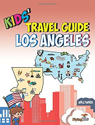 Kids Travel Guide - Los Angeles: The fun way to discover Los Angeles-