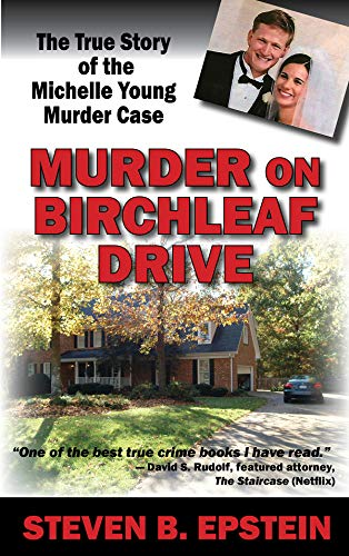 Murder on Birchleaf Drive: The True Story of the Michelle Young Murder Case (English Edition)