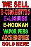 Business Poster Sign 24'X36' We Sell E Cigarettes, E Liquids, Hookah, vapor pen