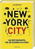 New York City: 150 Restaurants, die Sie kennen sollten