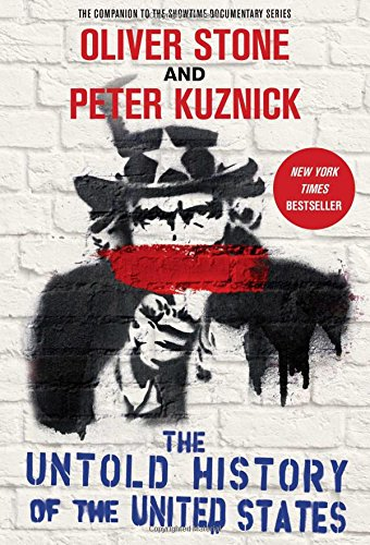 Compare Textbook Prices for The Untold History of the United States Reprint Edition ISBN 8601420000964 by Stone, Oliver,Kuznick, Peter